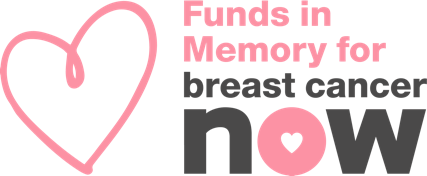 Funds in Memory for Breast Cancer Now